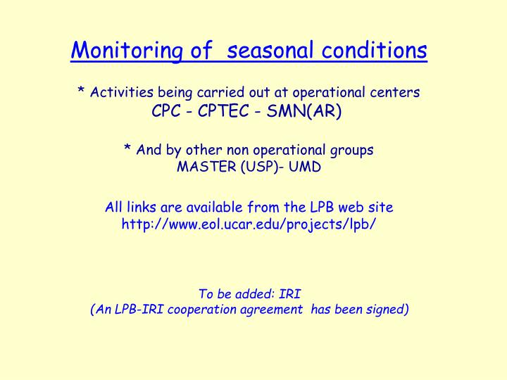 Monitoring of  seasonal conditions