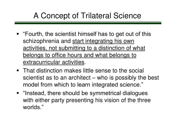 A Concept of Trilateral Science