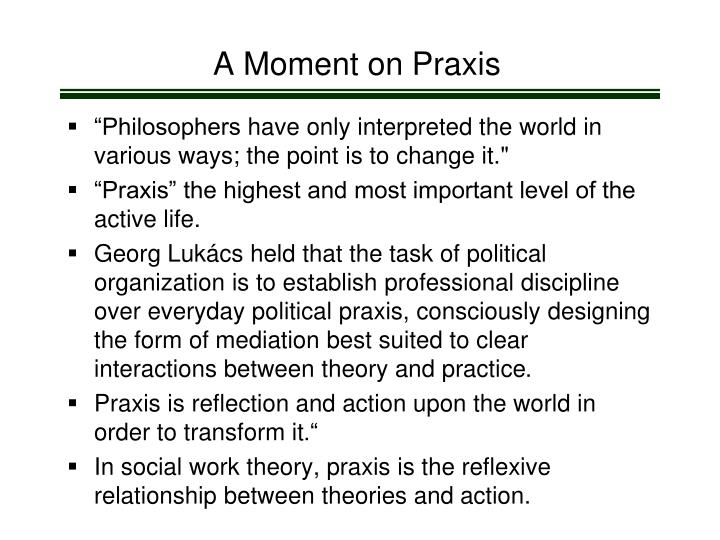 A Moment on Praxis