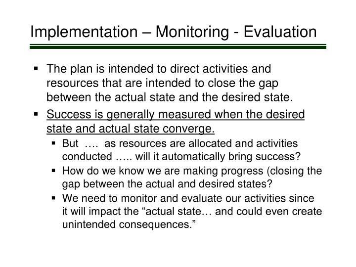 Implementation – Monitoring - Evaluation