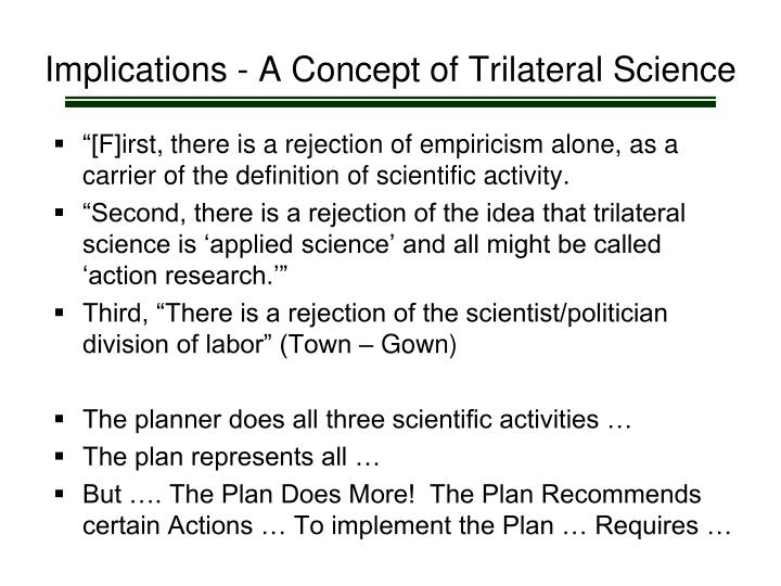 Implications - A Concept of Trilateral Science