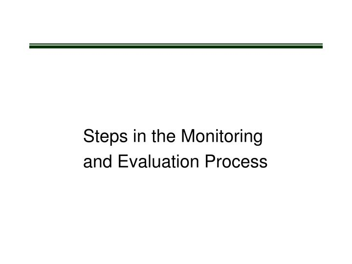 Steps in the Monitoring