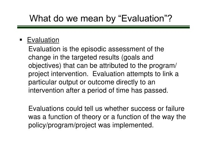 """What do we mean by """"Evaluation""""?"""