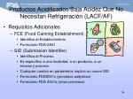 productos acidificados baja acidez que no necesitan refrigeraci n lacf af