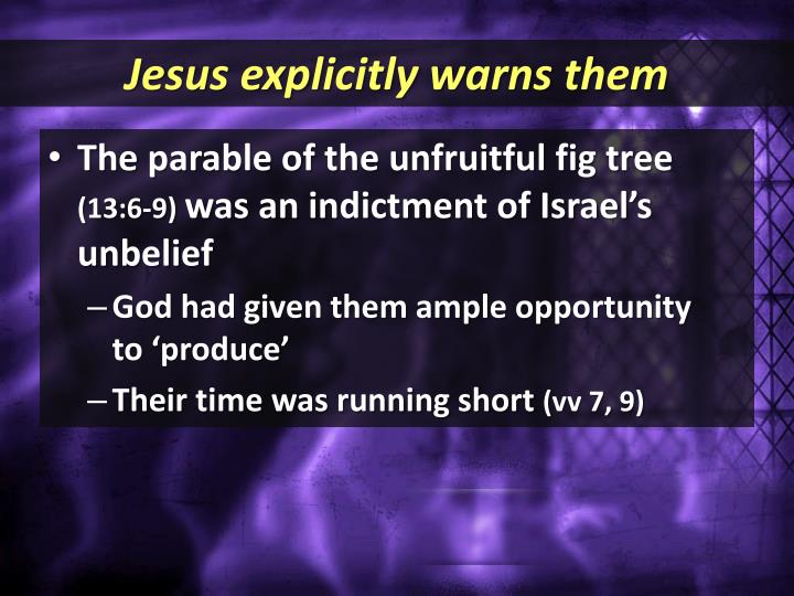 Jesus explicitly warns them