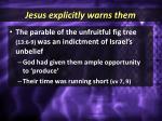jesus explicitly warns them2