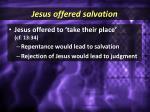 jesus offered salvation
