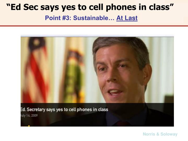 """Ed Sec says yes to cell phones in class"""