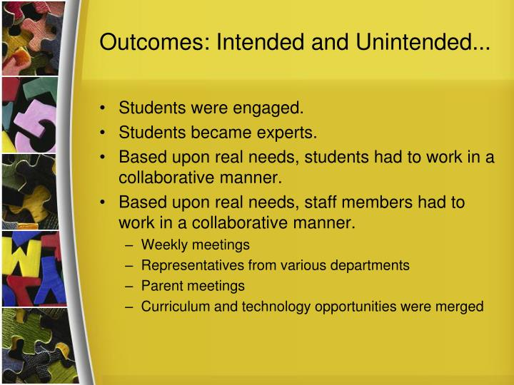 Outcomes: Intended and Unintended...