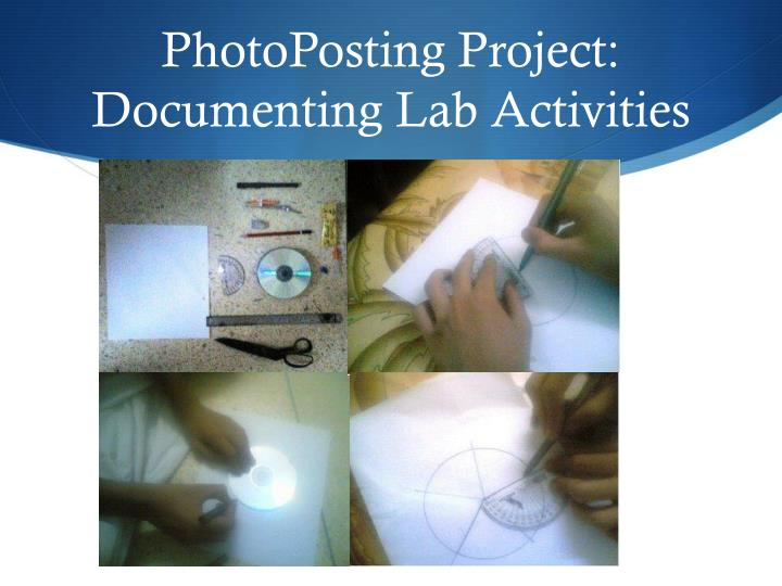PhotoPosting Project:  Documenting Lab Activities