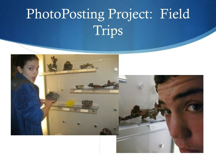 PhotoPosting Project:  Field Trips