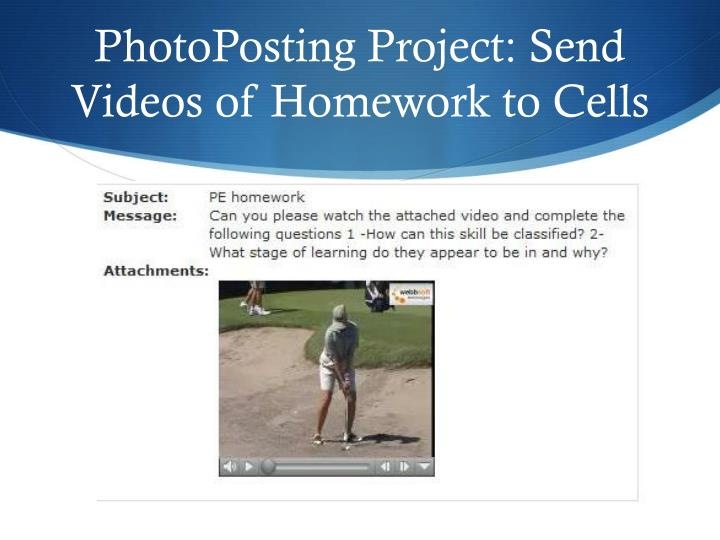 PhotoPosting Project: Send Videos of Homework to Cells