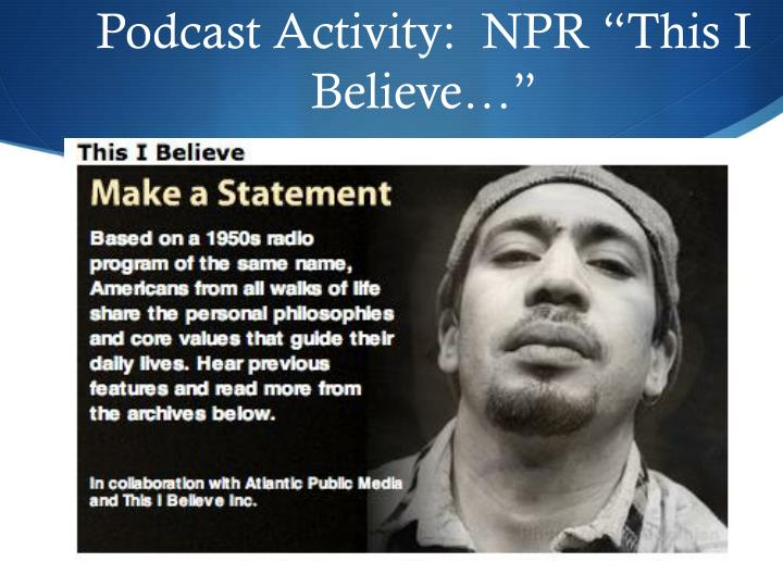 "Podcast Activity:  NPR ""This I Believe…"""