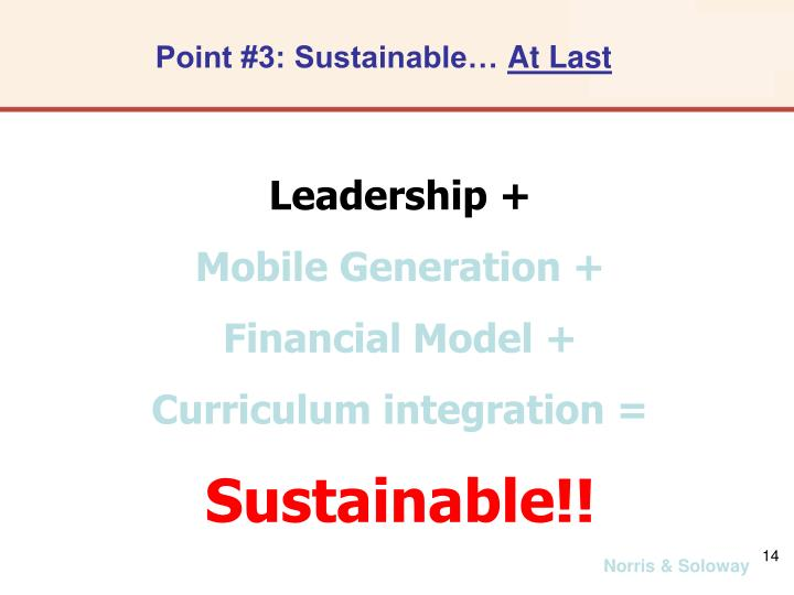 Point #3: Sustainable…