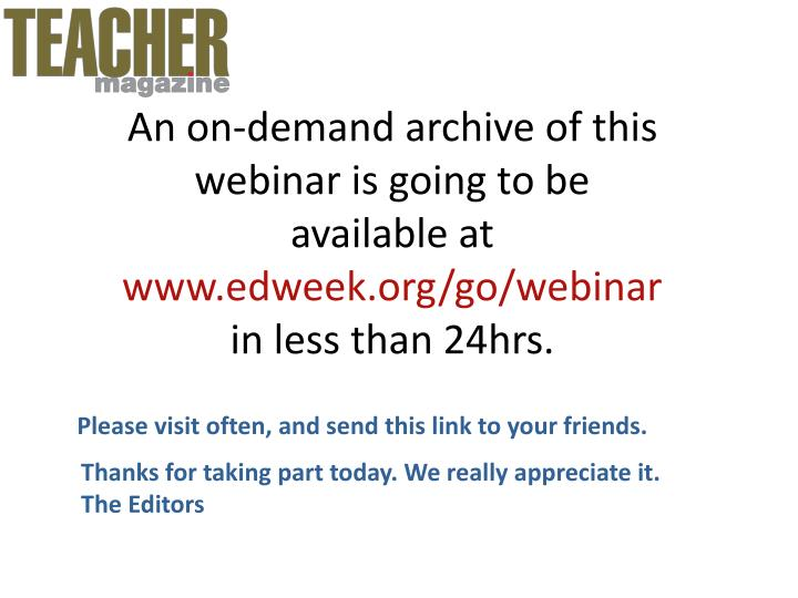 An on-demand archive of this webinar is going to be available at