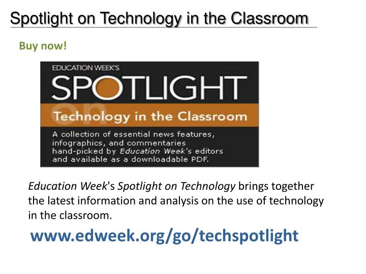 Spotlight on Technology in the Classroom