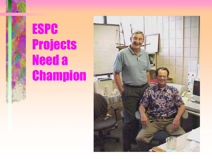 ESPC Projects Need a Champion