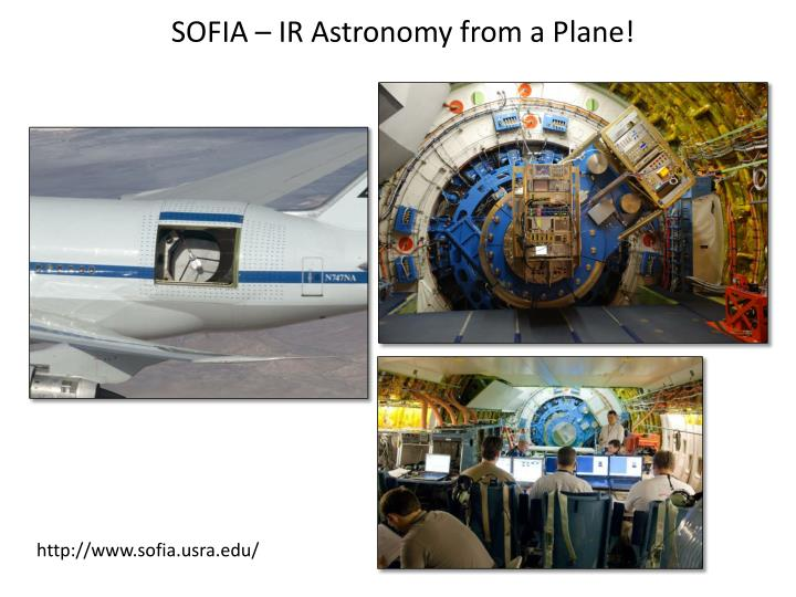 SOFIA – IR Astronomy from a Plane!