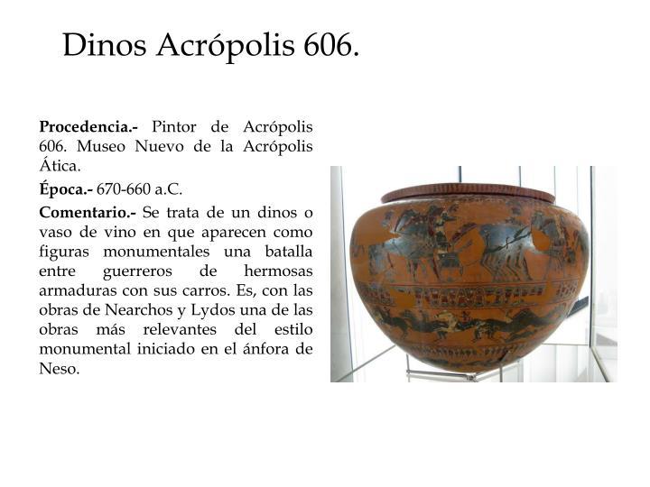 Dinos Acrópolis 606.