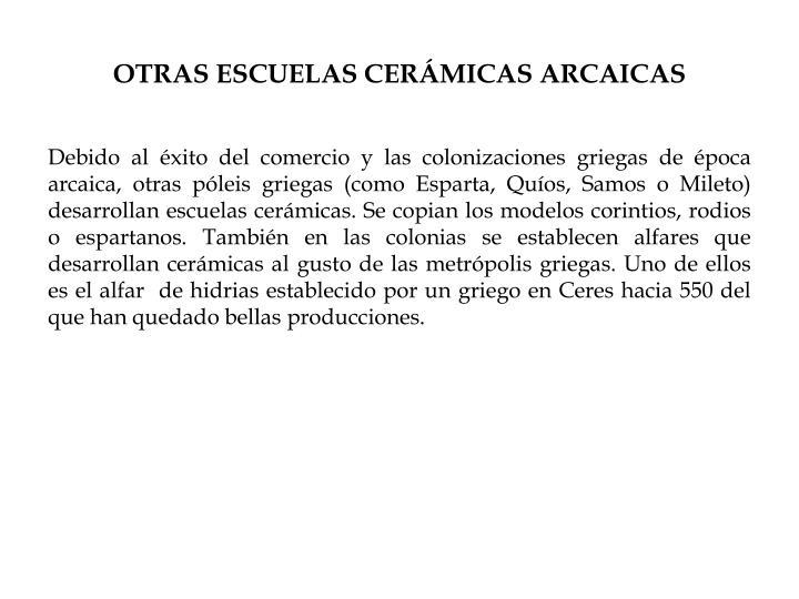 OTRAS ESCUELAS CERÁMICAS ARCAICAS