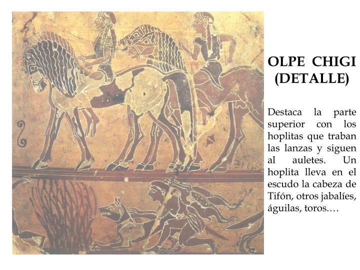 OLPE CHIGI (DETALLE)