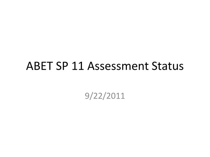 abet sp 11 assessment status