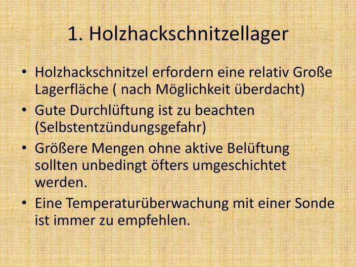 1. Holzhackschnitzellager
