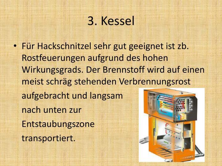 3. Kessel