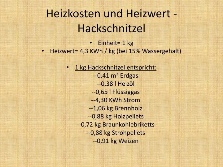 Heizkosten und Heizwert - Hackschnitzel