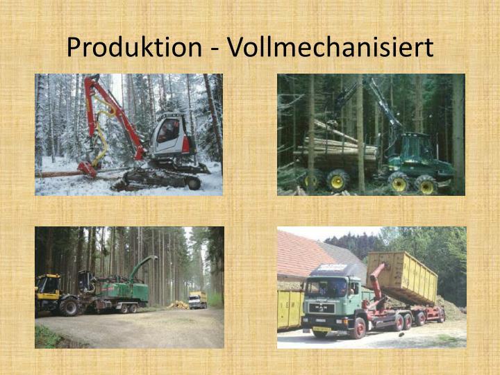 Produktion - Vollmechanisiert
