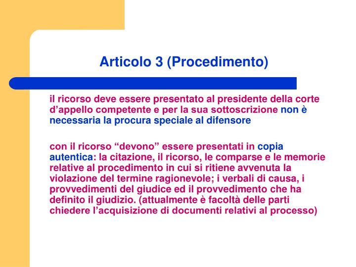 Articolo 3 (Procedimento)