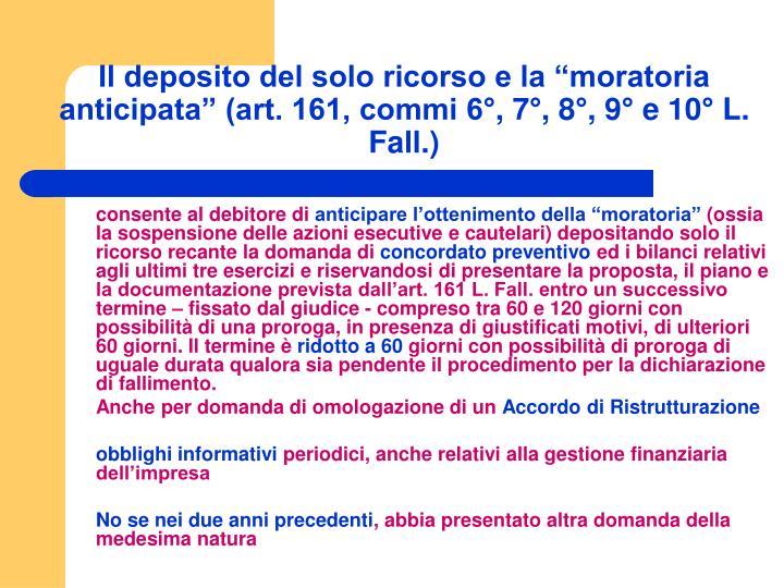 """Il deposito del solo ricorso e la """"moratoria anticipata"""" (art. 161, commi 6°, 7°, 8°, 9° e 10° L. Fall.)"""