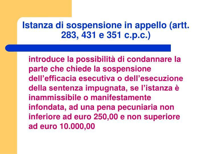Istanza di sospensione in appello (artt. 283, 431 e 351 c.p.c.)