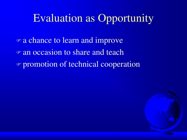 Evaluation as Opportunity