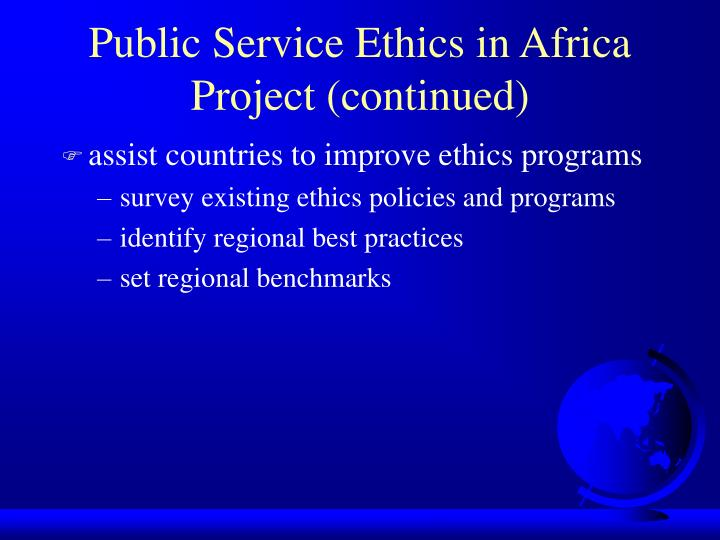 Public Service Ethics in Africa Project (continued)
