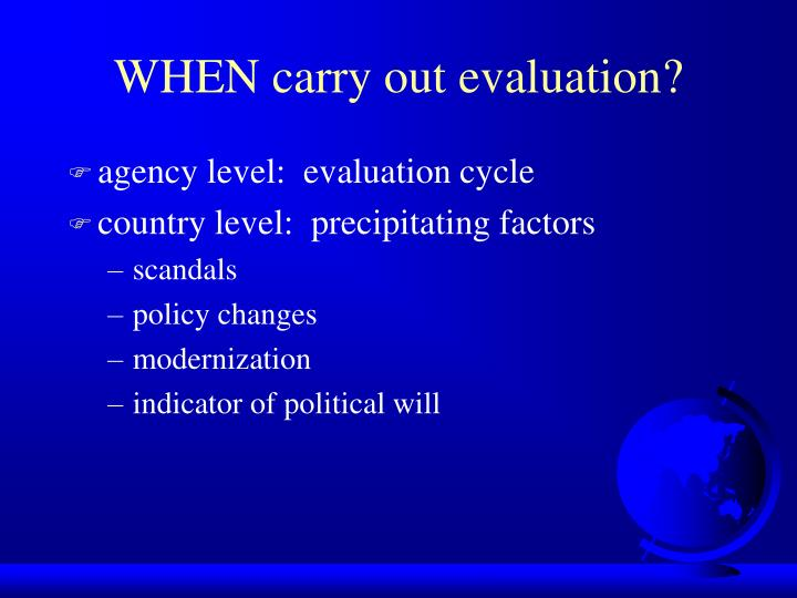 WHEN carry out evaluation?