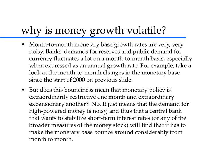 why is money growth volatile?