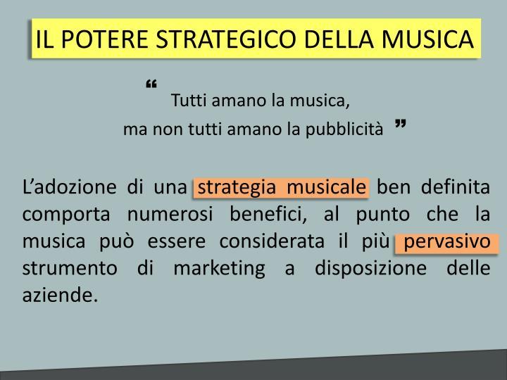 IL POTERE STRATEGICO DELLA MUSICA