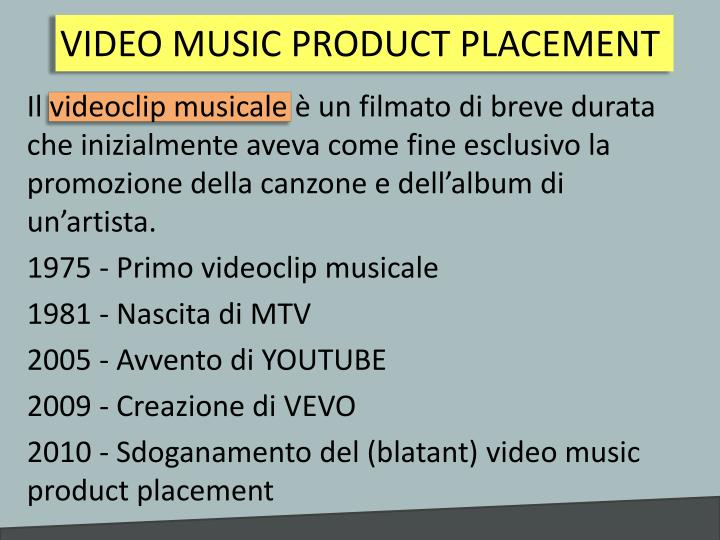 VIDEO MUSIC PRODUCT PLACEMENT