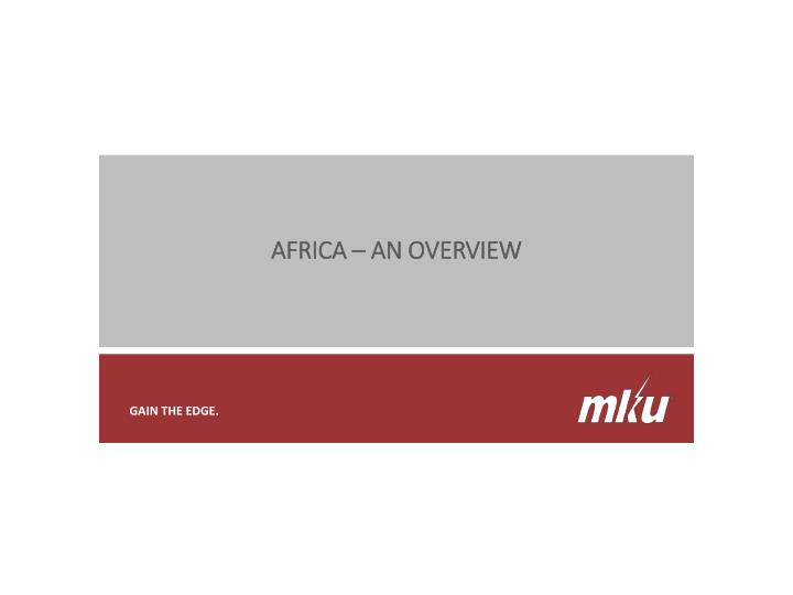 AFRICA – AN OVERVIEW