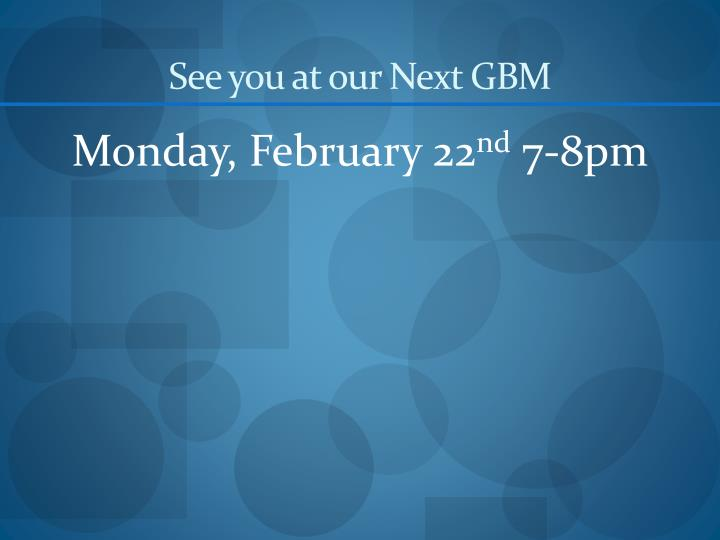 See you at our Next GBM