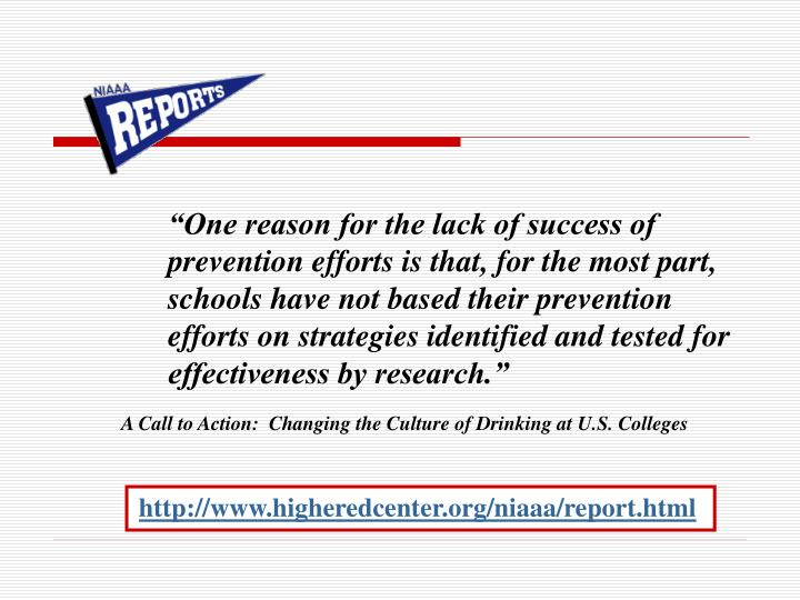 """One reason for the lack of success of prevention efforts is that, for the most part, schools have not based their prevention efforts on strategies identified and tested for effectiveness by research."""