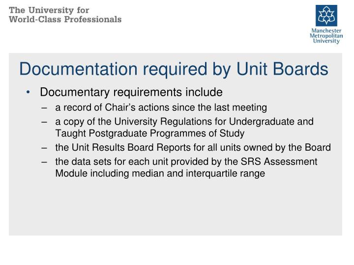 Documentation required by Unit Boards
