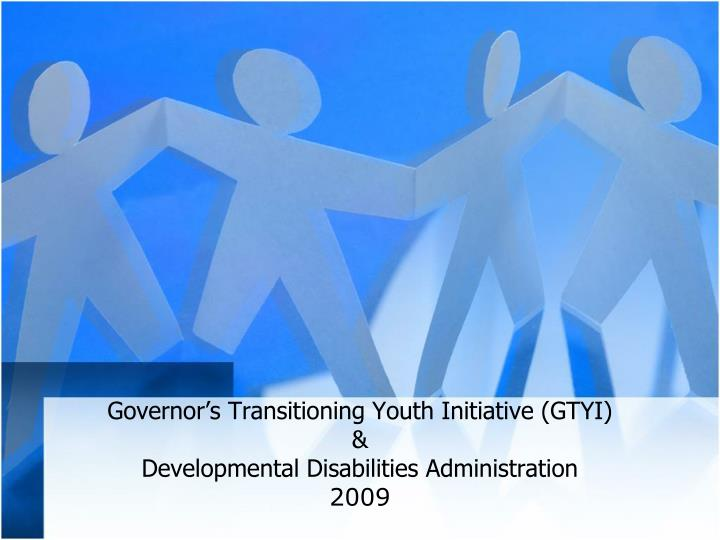 Governor s transitioning youth initiative gtyi developmental disabilities administration 2009
