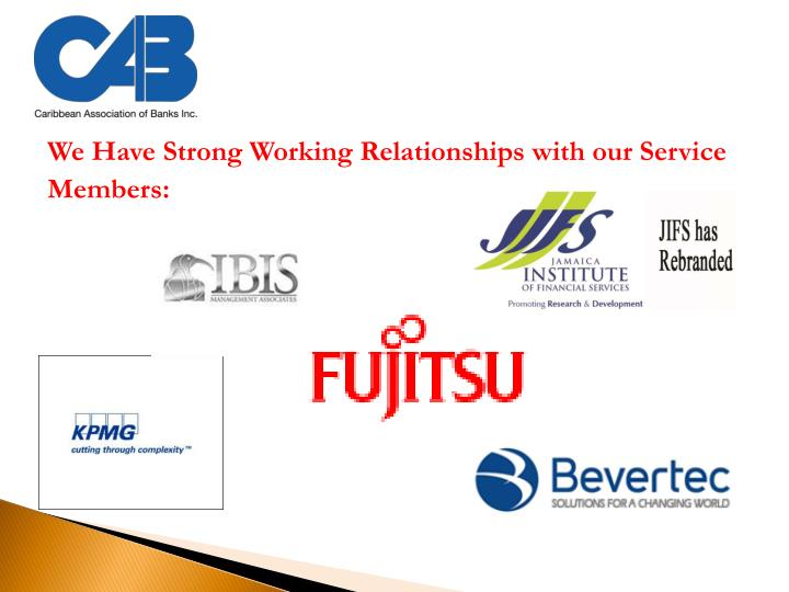 We Have Strong Working Relationships with our Service Members: