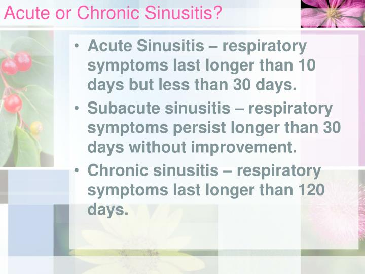 Acute or Chronic Sinusitis?