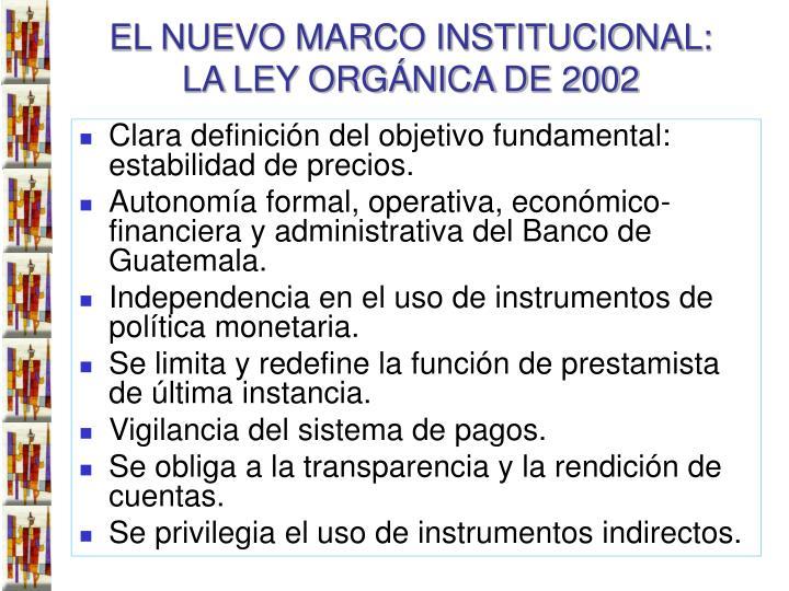 EL NUEVO MARCO INSTITUCIONAL: LA LEY ORGÁNICA DE 2002