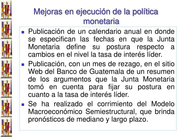 Publicación de un calendario anual en donde se especifican las fechas en que la Junta Monetaria define su postura respecto a cambios en el nivel la tasa de interés líder.
