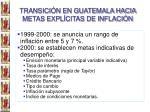 transici n en guatemala hacia metas expl citas de inflaci n