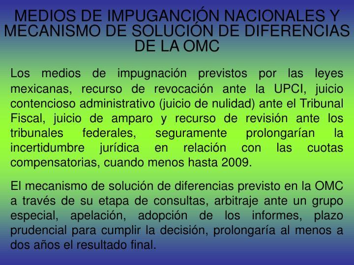 MEDIOS DE IMPUGANCIÓN NACIONALES Y MECANISMO DE SOLUCIÓN DE DIFERENCIAS DE LA OMC